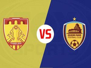 Nhận định Thanh Hóa vs Quảng Nam, 17h00 ngày 6/05