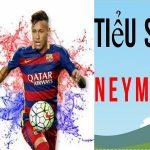 Tiểu sử neymar: Cầu thủ bóng đá háng đầu thế giới