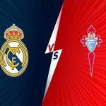 Nhận định bóng đá Real Madrid vs Celta Vigo 2h 13/9/2021
